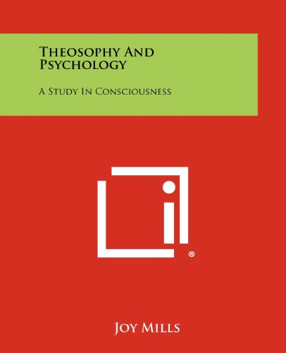 Theosophy And Psychology: A Study In Consciousness: Mills, Joy