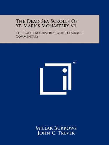 9781258119348: The Dead Sea Scrolls Of St. Mark's Monastery V1: The Isaiah Manuscript And Habakkuk Commentary