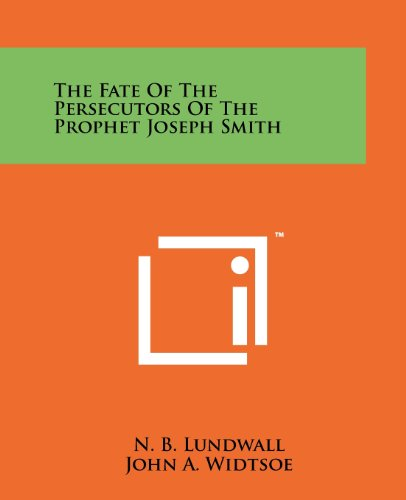 9781258120634: The Fate Of The Persecutors Of The Prophet Joseph Smith