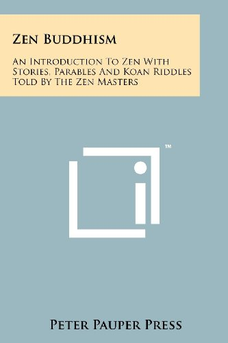 9781258122041: Zen Buddhism: An Introduction To Zen With Stories, Parables And Koan Riddles Told By The Zen Masters