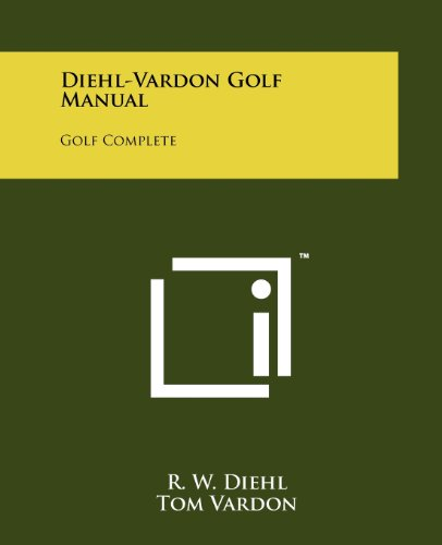 9781258123086: Diehl-Vardon Golf Manual: Golf Complete