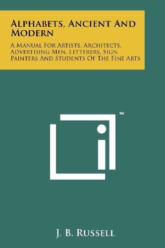 Alphabets, Ancient And Modern: A Manual For: Literary Licensing, LLC