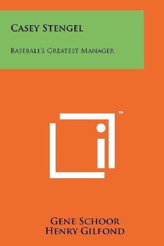 Casey Stengel: Baseball's Greatest Manager (1258124351) by Gene Schoor; Henry Gilfond