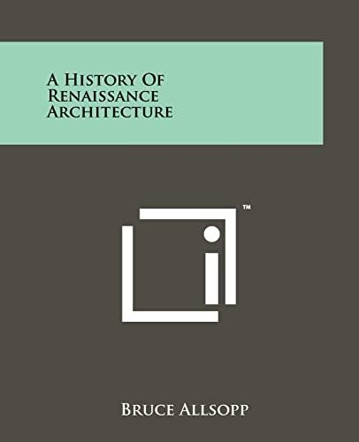 9781258125004: A History of Renaissance Architecture