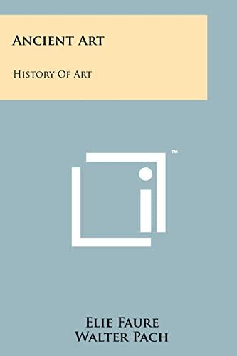 Ancient Art: History of Art: Faure, Elie
