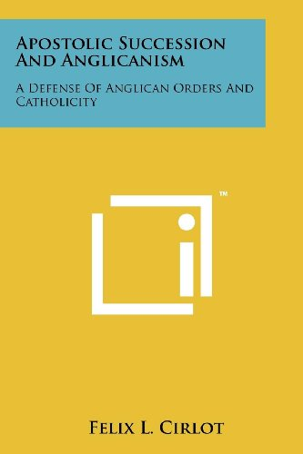 9781258126537: Apostolic Succession And Anglicanism: A Defense Of Anglican Orders And Catholicity