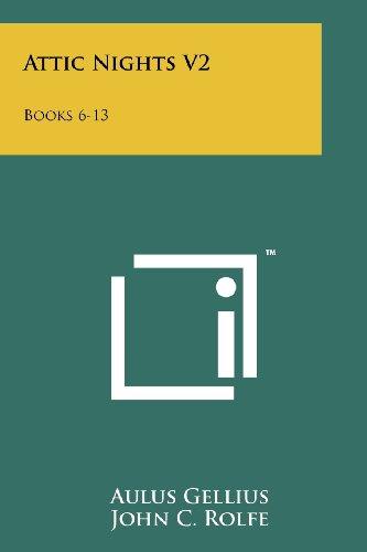 Attic Nights V2: Books 6-13: Aulus Gellius, John