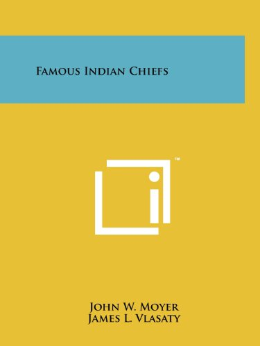 Famous Indian Chiefs (Paperback): John W Moyer