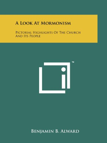 9781258129576: A Look at Mormonism: Pictorial Highlights of the Church and Its People