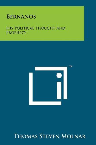 Bernanos: His Political Thought And Prophecy: Thomas Steven Molnar