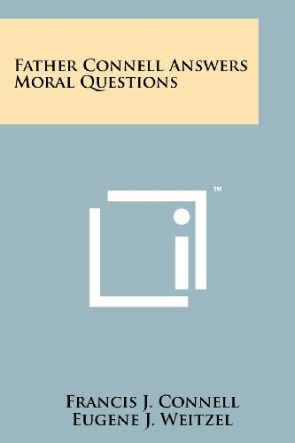 9781258130145: Father Connell Answers Moral Questions