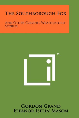 9781258130657: The Southborough Fox: And Other Colonel Weatherford Stories