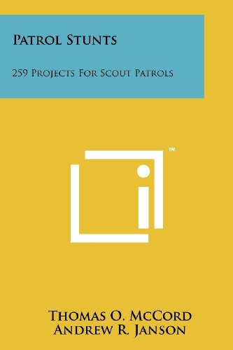 Patrol Stunts: 259 Projects for Scout Patrols: Thomas O McCord,