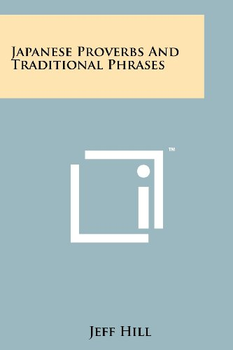 Japanese Proverbs And Traditional Phrases: Literary Licensing, LLC