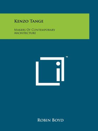 Kenzo Tange: Makers Of Contemporary Architecture (9781258133467) by Boyd, Robin