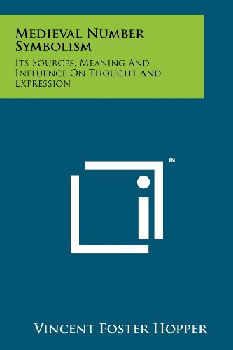 9781258134921: Medieval Number Symbolism: Its Sources, Meaning And Influence On Thought And Expression