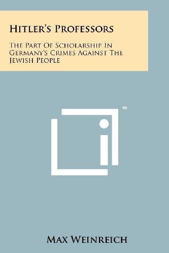 9781258135324: Hitler's Professors: The Part of Scholarship in Germany's Crimes Against the Jewish People