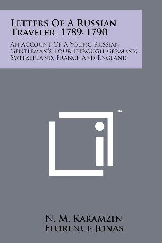 9781258135782: Letters Of A Russian Traveler, 1789-1790: An Account Of A Young Russian Gentleman's Tour Through Germany, Switzerland, France And England