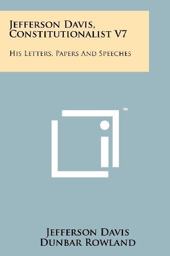 Jefferson Davis, Constitutionalist V7: His Letters, Papers: Jefferson Davis