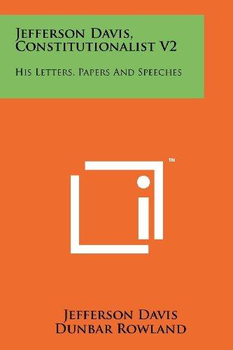 Jefferson Davis, Constitutionalist V2: His Letters, Papers: Jefferson Davis