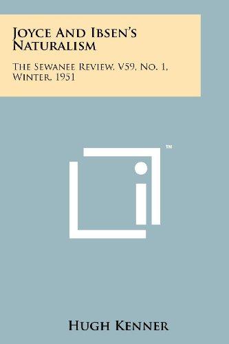 Joyce and Ibsen s Naturalism: The Sewanee: Professor Hugh Kenner