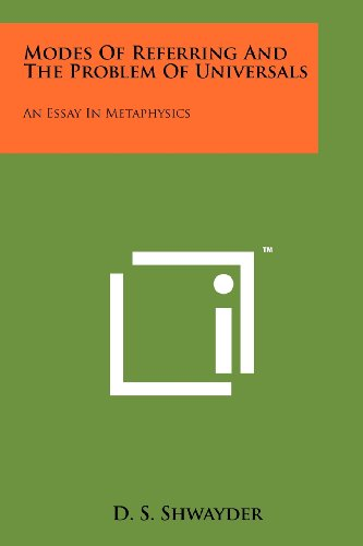 9781258138745: Modes Of Referring And The Problem Of Universals: An Essay In Metaphysics