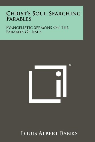 9781258138875: Christ's Soul-Searching Parables: Evangelistic Sermons on the Parables of Jesus