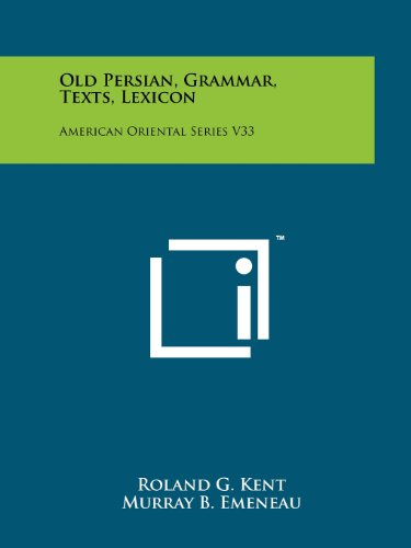 9781258139285: Old Persian, Grammar, Texts, Lexicon: American Oriental Series V33