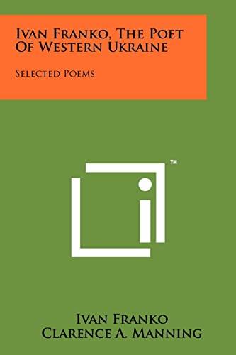 9781258139728: Ivan Franko, The Poet Of Western Ukraine: Selected Poems