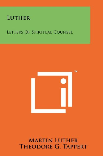 9781258140076: Luther: Letters of Spiritual Counsel