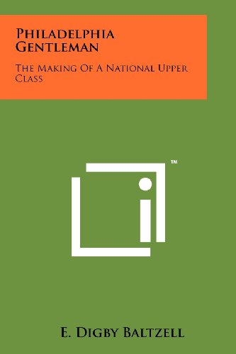 9781258140403: Philadelphia Gentleman: The Making Of A National Upper Class