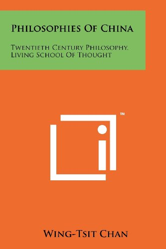 Philosophies Of China: Twentieth Century Philosophy, Living School Of Thought: Wing-Tsit Chan