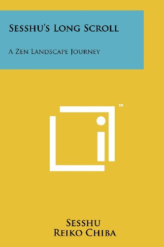 Sesshu's Long Scroll: A Zen Landscape Journey: Sesshu