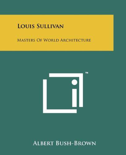 9781258142384: Louis Sullivan: Masters Of World Architecture