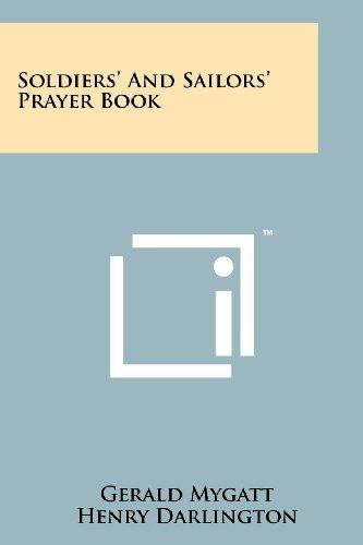 Soldiers' And Sailors' Prayer Book: Gerald Mygatt (Editor),