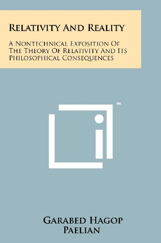 9781258143732: Relativity And Reality: A Nontechnical Exposition Of The Theory Of Relativity And Its Philosophical Consequences