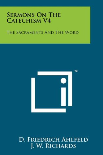 9781258144470: Sermons on the Catechism V4: The Sacraments and the Word