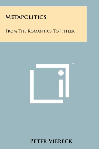 Metapolitics: From the Romantics to Hitler (Paperback: Viereck, Peter