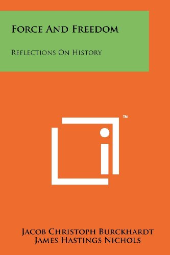 9781258144753: Force And Freedom: Reflections On History