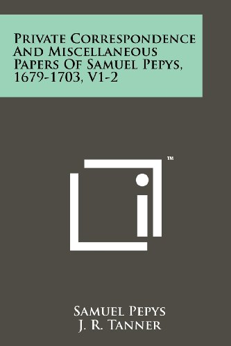 9781258145231: Private Correspondence and Miscellaneous Papers of Samuel Pepys, 1679-1703, V1-2