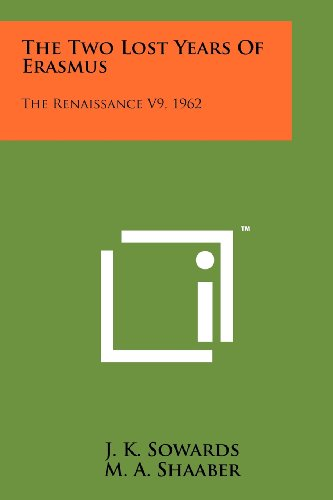 9781258145552: The Two Lost Years Of Erasmus: The Renaissance V9, 1962