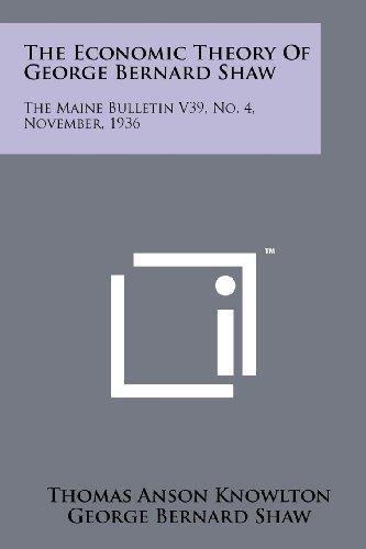 9781258146481: The Economic Theory of George Bernard Shaw: The Maine Bulletin V39, No. 4, November, 1936