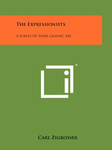9781258147204: The Expressionists: A Survey of Their Graphic Art