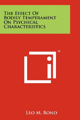9781258147440: The Effect of Bodily Temperament on Psychical Characteristics