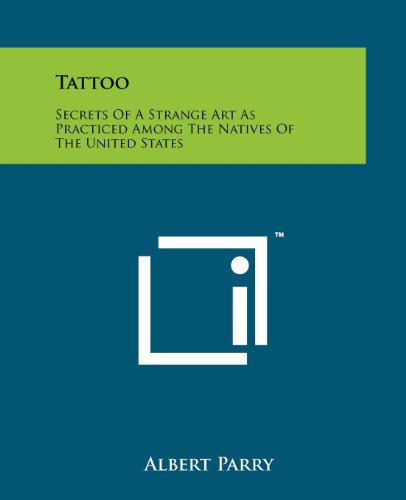 9781258148195: Tattoo: Secrets Of A Strange Art As Practiced Among The Natives Of The United States