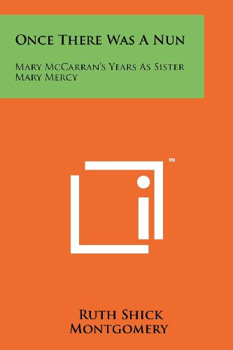 9781258148508: Once There Was A Nun: Mary McCarran's Years As Sister Mary Mercy