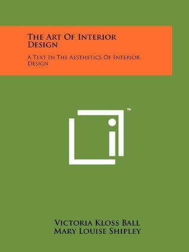 9781258149277: The Art Of Interior Design: A Text In The Aesthetics Of Interior Design