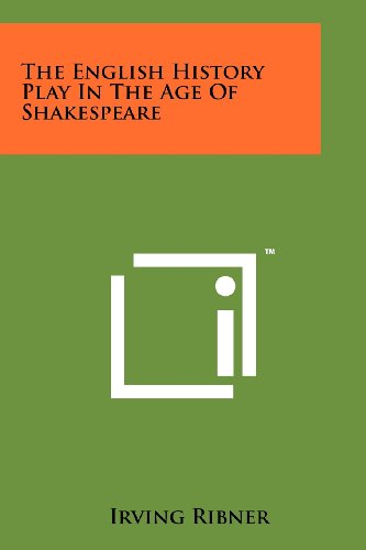 9781258149307: The English History Play In The Age Of Shakespeare