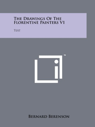 9781258149390: The Drawings of the Florentine Painters V1: Text