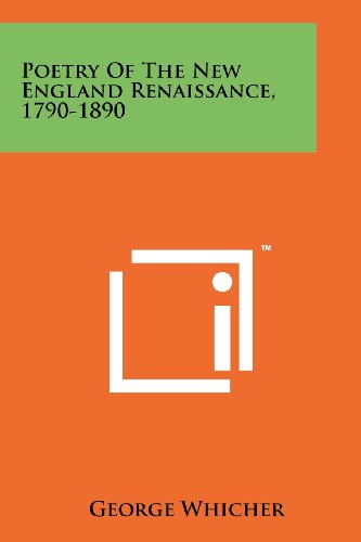 9781258149765: Poetry of the New England Renaissance, 1790-1890
